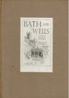 BATH AND WELLS, a sketch book - D S ANDREWS
