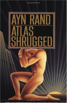 Atlas Shrugged - Leonard Peikoff,Ayn Rand