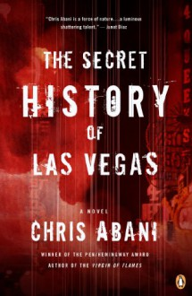 The Secret History of Las Vegas: A Novel - Chris Abani