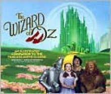 The Wizard of Oz: An Illustrated Companion to the Timeless Movie Classic - John Fricke, Jonathan Shirshekan