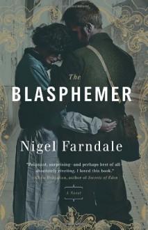 The Blasphemer: A Novel - Nigel Farndale