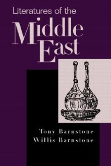Literatures of the Middle East - Tony Barnstone, Willis Barnstone