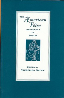 The American Voice: Anthology of Poetry - Frederick Smock