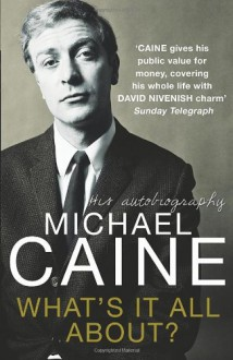 What's It All About? - Michael Caine