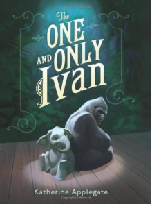 The One and Only Ivan by Applegate, Katherine (2012) Hardcover - Katherine Applegate
