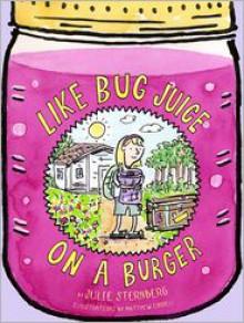 Like Bug Juice on a Burger - Julie Sternberg,Matthew Cordell