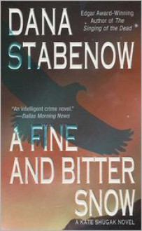 A Fine And Bitter Snow - Dana Stabenow