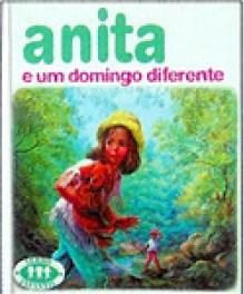 Anita e um Domingo Diferente - Marcel Marlier, Gilbert Delahaye