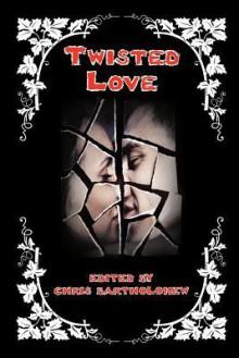 Twisted Love - Chris Bartholomew
