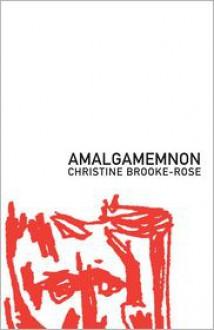 Amalgamemnon - Christine Brooke-Rose