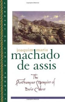 The Posthumous Memoirs of Brás Cubas - Machado de Assis