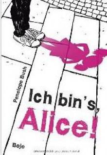 Ich bin´s, Alice! - Penelope Bush