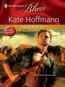 The Drifter (Harlequin Blaze, #532) - Kate Hoffmann
