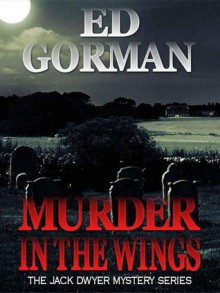 Murder In The Wings (Jack Dwyer, Book 4) - Ed Gorman