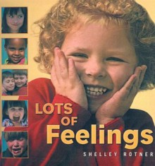 Lots of Feelings - Shelley Rotner