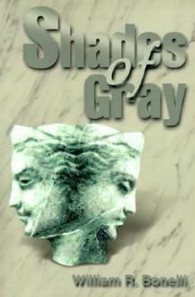 Shades of Gray - William Bonelli