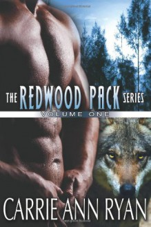 Redwood Pack, Vol. 1 - Carrie Ann Ryan