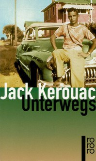 Unterwegs (Perfect Paperback) - Jack Kerouac
