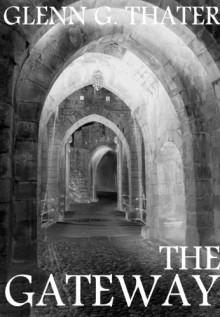 The Gateway - Glenn G. Thater