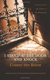 I Stand at the Door and Knock: Meditations by the Author of The Hiding Place - Corrie ten Boom