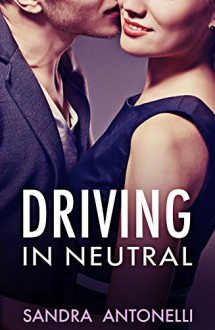 Driving In Neutral - Sandra Antonelli