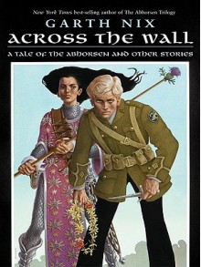 Across the Wall (eBook) - Garth Nix