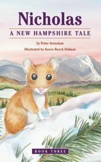 Nicholas: A New Hampshire Tale - Peter Arenstam, Karen Busch Holman