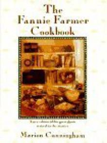The Fannie Farmer Cookbook, 13th Edition - Marion Cunningham