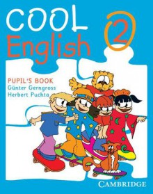 Cool English Level 2 Pupil's Book (Cool English) - Herbert Puchta