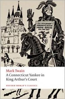 A Connecticut Yankee in King Arthur's Court (World's Classics) - Mark Twain