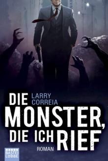 Die Monster, die ich rief (MHI, #1) - Larry Correia, Michael Krug
