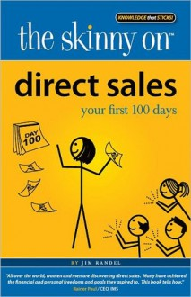 The Skinny on Direct Sales: Your First 100 Days - Jim Randel
