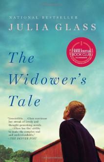 The Widower's Tale - Julia Glass