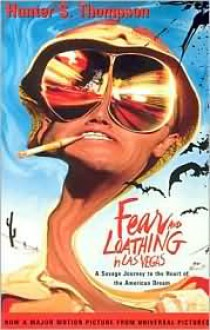 Fear and Loathing in Las Vegas: A Savage Journey to the Heart of the American Dream -
