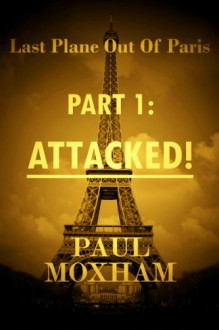 Attacked! - Paul Moxham