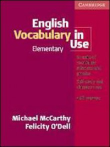 English Vocabulary in Use Elementary, with Answers - Michael McCarthy;Felicity O'Dell