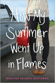 How My Summer Went Up in Flames - Jennifer Salvato Doktorski