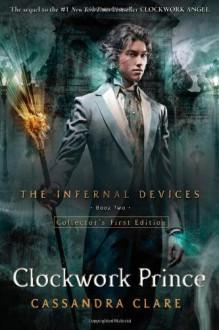 (Clockwork Prince) By Clare, Cassandra (Author) Hardcover on (12 , 2011) - Cassandra Clare