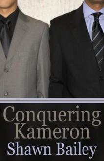 Conquering Kameron - Shawn Bailey