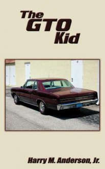 The GTO Kid - Harry M. Anderson Jr.
