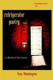 Refrigerator Poetry - Tony Washington