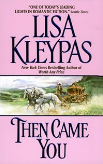 Then Came You (Gamblers, #1) - Lisa Kleypas