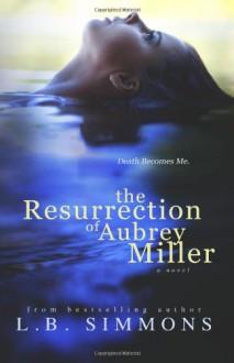 The Resurrection of Aubrey Miller - L.B. Simmons, Jennifer Roberts-Hall, Mae I Design