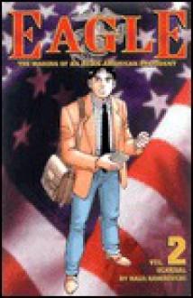 Eagle: Vol. 2: Scandal - Kaiji Kawaguchi