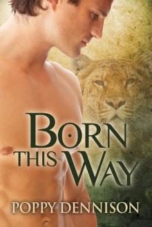 Born This Way - Poppy Dennison