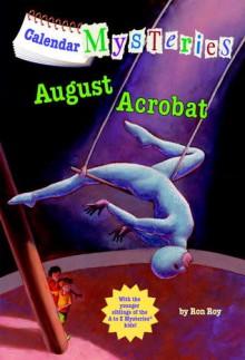 August Acrobat - Ron Roy,John Steven Gurney