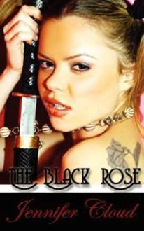 The Black Rose - Jennifer Cloud