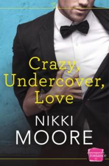 Crazy Undercover Love - Nikki Moore