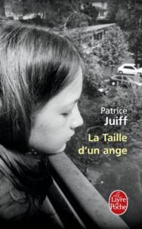 Taille D'Un Ange (La) - Patrice Juiff