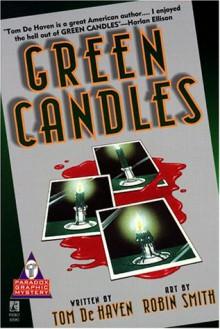 Green Candles - Tom De Haven, Robin Smith
